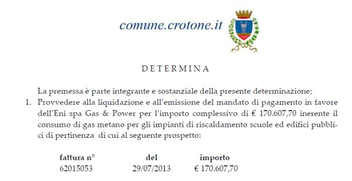 Uno degli impegni di spesa a favore di Eni pari a 170 mila euro